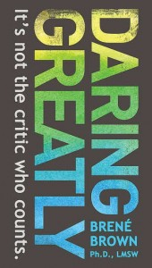 Brene Brown : Daring Greatly