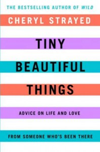Cheryl Strayed : Tiny Beautiful Things